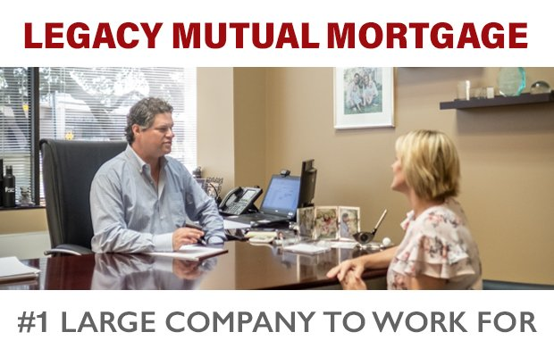 Legacy Mutual Mortgage: #1 Large Company to Work For