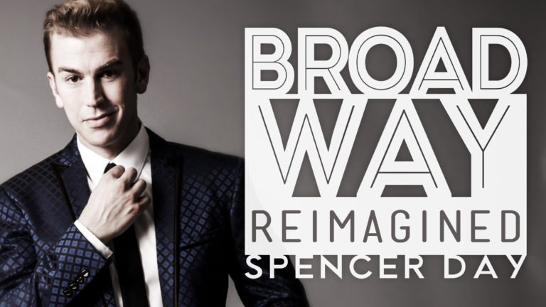 Broadway Reimagined: Spencer Day