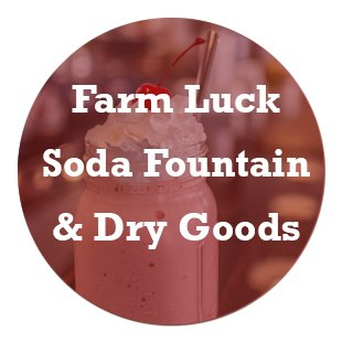 Farm Luck Soda Fountain and Dry Goods Link