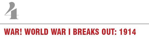 4: War! World War One Breaks Out, 1914