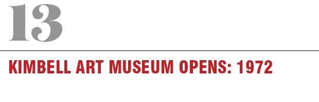 13: Kimbell Art Museum Opens, 1972