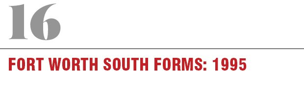 16: Fort Worth South Form, 1995
