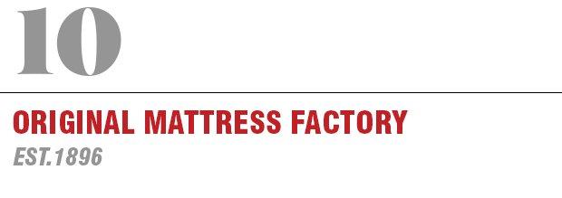 10: Original Mattress Factory