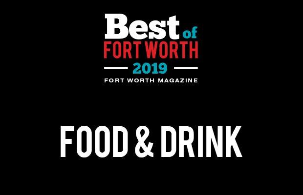 Best of Food & Drink 2019 - Fort Worth Magazine